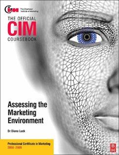 CIM Coursebook 08/09 Assessing the Marketing Environment (eBook, PDF) - Luck, Diana; Luck, Diana