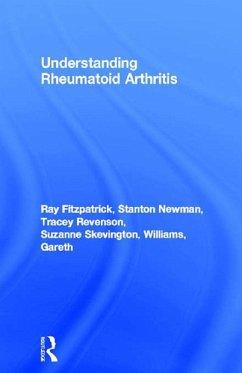 Understanding Rheumatoid Arthritis (eBook, PDF) - Fitzpatrick, Ray; Newman, Stanton; Revenson, Tracey; Skevington, Suzanne; Williams, Gareth
