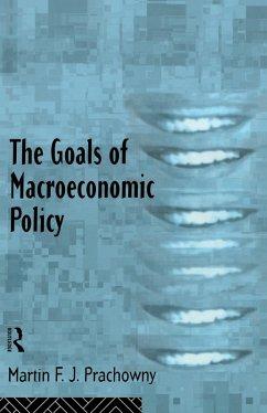 The Goals of Macroeconomic Policy (eBook, ePUB) - Prachowny, Martin