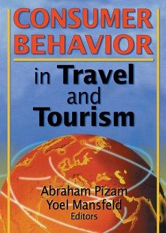 Consumer Behavior in Travel and Tourism (eBook, ePUB) - Chon, Kaye Sung; Pizam, Abraham; Mansfeld, Yoel