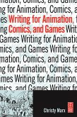 Writing for Animation, Comics, and Games (eBook, PDF)