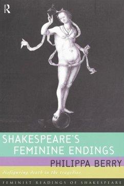 Shakespeare's Feminine Endings (eBook, ePUB) - Berry, Philippa