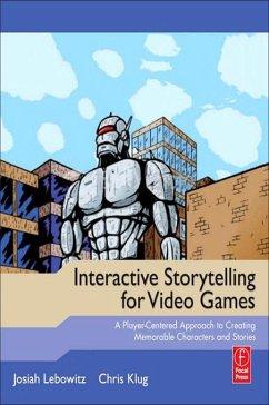 Interactive Storytelling for Video Games (eBook, PDF) - Lebowitz, Josiah; Klug, Chris