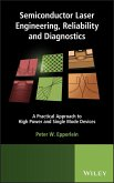 Semiconductor Laser Engineering, Reliability and Diagnostics (eBook, PDF)