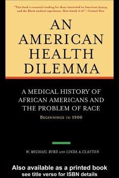 An American Health Dilemma (eBook, PDF) - Byrd, W. Michael; Clayton, Linda A.