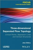Three-dimensional Separated Flow Topology (eBook, PDF)