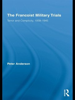 The Francoist Military Trials (eBook, ePUB) - Anderson, Peter