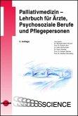 Palliativmedizin - Lehrbuch für Ärzte, Psychosoziale Berufe und Pflegepersonen
