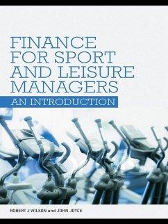 Finance for Sport and Leisure Managers (eBook, ePUB) - Wilson, Robert; Joyce, John