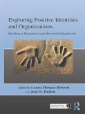 Exploring Positive Identities and Organizations (eBook, PDF)