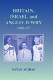 Britain, Israel and Anglo-Jewry 1949-57 (eBook, PDF)