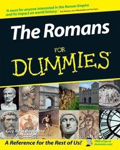 The Romans For Dummies (eBook, ePUB) - De La Bedoyere, Guy