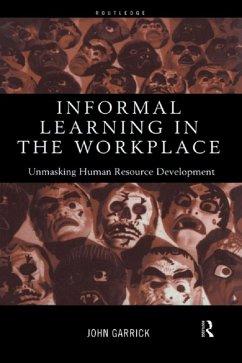 Informal Learning in the Workplace (eBook, PDF) - Garrick, John
