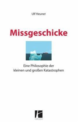 Missgeschicke - Heuner, Ulf