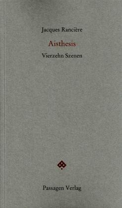 aisthesis ranciere Aisthesis format : 15 x 24 cm nombre de pages : 328 prix : 28 € date de   jacques rancière aisthesis scènes du régime esthétique de l'art extrait.