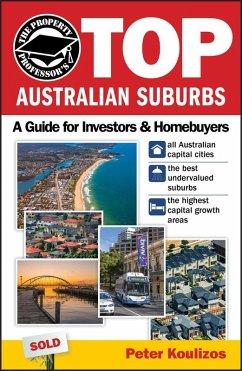 The Property Professor's Top Australian Suburbs (eBook, ePUB) - Koulizos, Peter