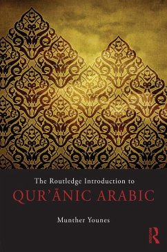 The Routledge Introduction to Qur'anic Arabic (eBook, ePUB) - Younes, Munther