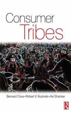 Consumer Tribes (eBook, PDF) - Cova, Bernard; Kozinets, Robert; Shankar, Avi