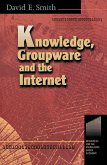 Knowledge, Groupware and the Internet (eBook, PDF)