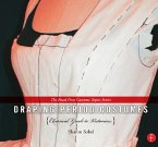 Draping Period Costumes: Classical Greek to Victorian (eBook, PDF)