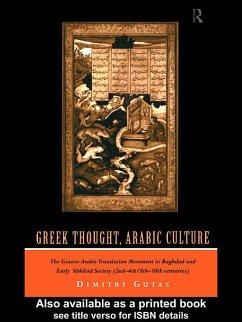 Greek Thought, Arabic Culture (eBook, PDF) - Gutas, Dimitri