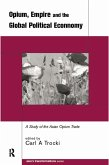 Opium, Empire and the Global Political Economy (eBook, ePUB)
