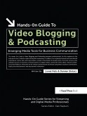Hands-On Guide to Video Blogging and Podcasting (eBook, ePUB)