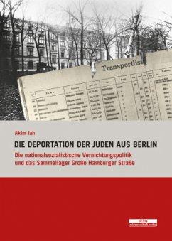 Die Deportation der Juden aus Berlin - Jah, Akim