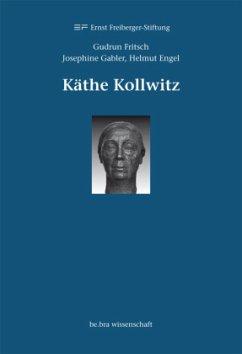 Käthe Kollwitz - Gabler, Josephine; Fritsch, Gudrun; Engel, Helmut