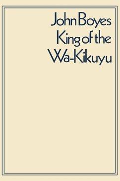 King of the Wa-Kikuyu (eBook, PDF) - Bulpett, C. W. L.