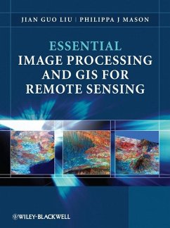 Essential Image Processing and GIS for Remote Sensing (eBook, ePUB) - Liu, Jian Guo; Mason, Philippa J.