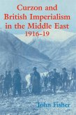 Curzon and British Imperialism in the Middle East, 1916-1919 (eBook, PDF)