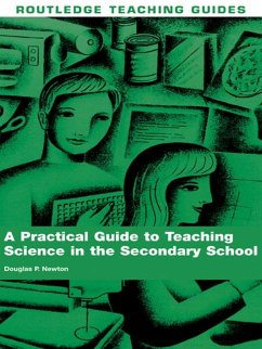 A Practical Guide to Teaching Science in the Secondary School (eBook, ePUB) - Newton, Douglas P.