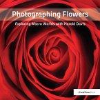 Photographing Flowers (eBook, ePUB)