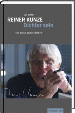 Reiner Kunze. Dichter sein - Scheer, Udo