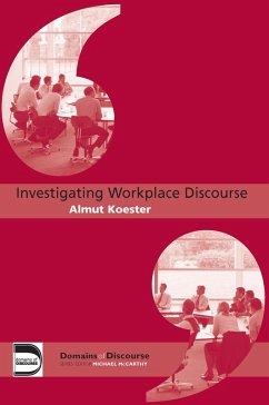 Investigating Workplace Discourse (eBook, ePUB) - Koester, Almut