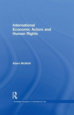 International Economic Actors and Human Rights (eBook, ePUB) - McBeth, Adam