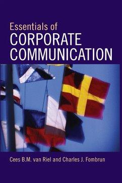Essentials of Corporate Communication (eBook, ePUB) - Riel, Cees B. M. van; Fombrun, Charles J.