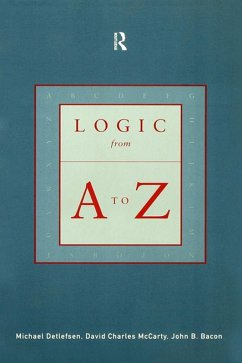 Logic from A to Z (eBook, ePUB) - Bacon, John B.; Detlefsen, Michael; McCarty, David Charles