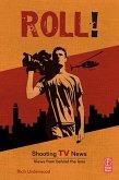 Roll! Shooting TV News (eBook, ePUB)
