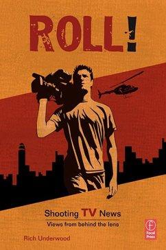 Roll! Shooting TV News (eBook, PDF) - Underwood, Rich