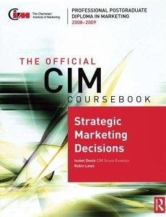 The Official CIM Coursebook: Strategic Marketing Decisions 2008-2009 (eBook, PDF) - Doole, Isobel; Lowe, Robin