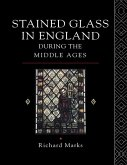 Stained Glass in England During the Middle Ages (eBook, PDF)