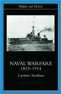 Naval Warfare, 1815-1914 (eBook, ePUB) - Sondhaus, Lawrence