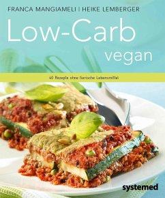 Low-Carb vegan. - Mangiameli, Franca;Lemberger, Heike