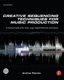 Creative Sequencing Techniques for Music Production (eBook, ePUB)