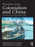 Twentieth Century Colonialism and China (eBook, ePUB)