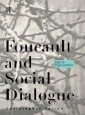 Foucault and Social Dialogue (eBook, ePUB)
