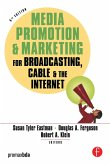 Media Promotion & Marketing for Broadcasting, Cable & the Internet (eBook, ePUB)
