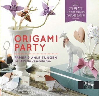 origami party von jessica okui portofrei bei b bestellen. Black Bedroom Furniture Sets. Home Design Ideas